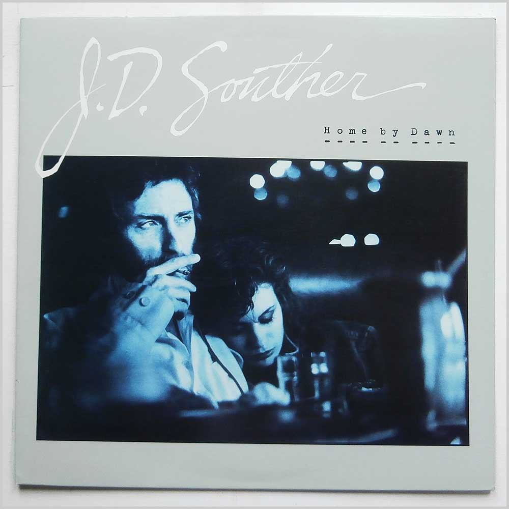 J. D. Souther - Home By Dawn (9 20581-1)