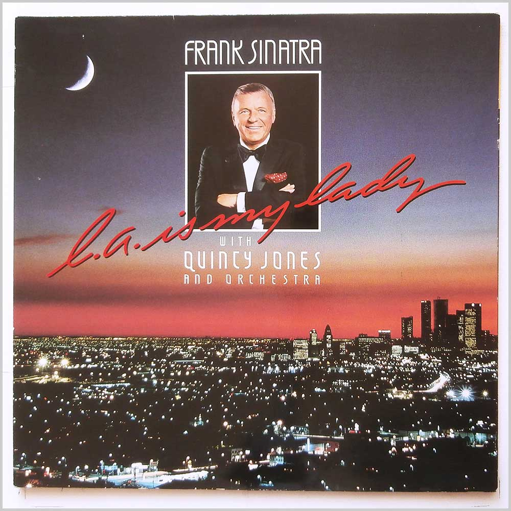 Frank Sinatra, Quincy Jones and Orchestra - L.A. Is My Lady (925 145-1)