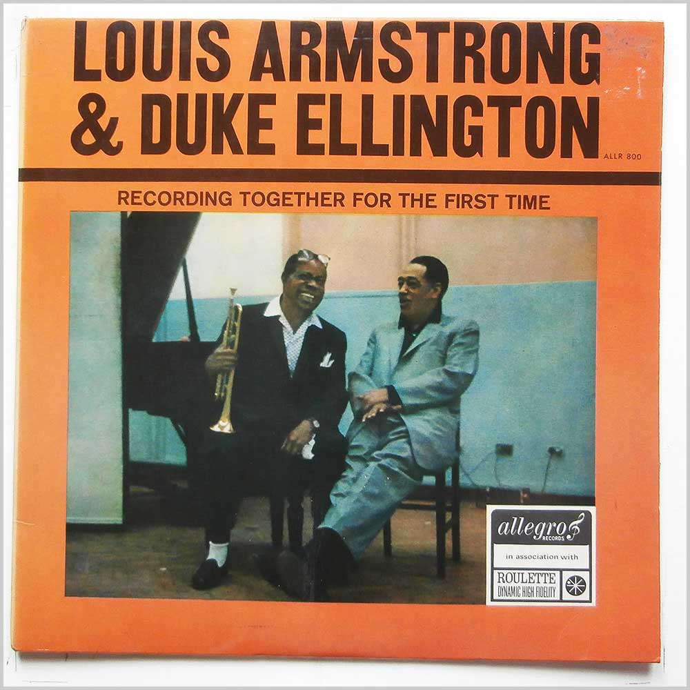 Louis Armstrong and Duke Ellington - Louis Armstrong and Duke Ellington Recording Together For The First Time (ALLR 800)