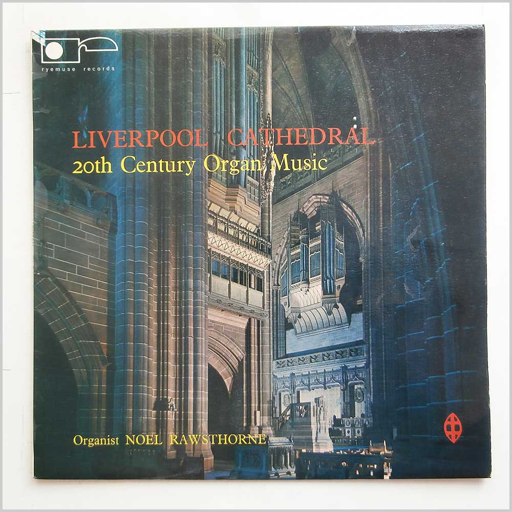 Noel Rawsthorne - Liverpool Cathedral 20th Century Organ Music (ALR 1204)