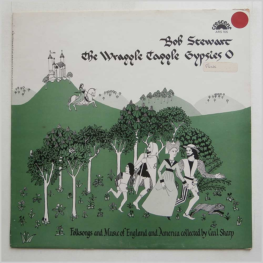 Bob Stewart - The Wraggle Taggle Gypsies O (ARS 105)