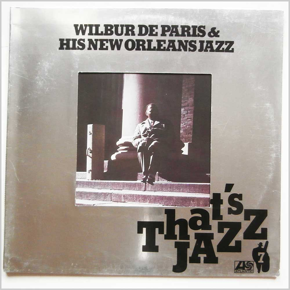 Wilbur De Paris - That's Jazz: Wilbur De Paris And His New Orleans Jazz (ATL 50 237)
