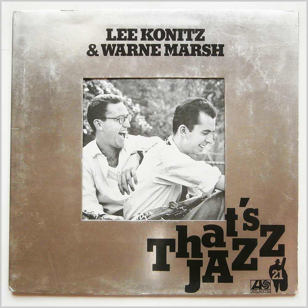 Lee Konitz and Warne Marsh - That's Jazz: Lee Konitz And Warne Marsh (ATL 50 298)