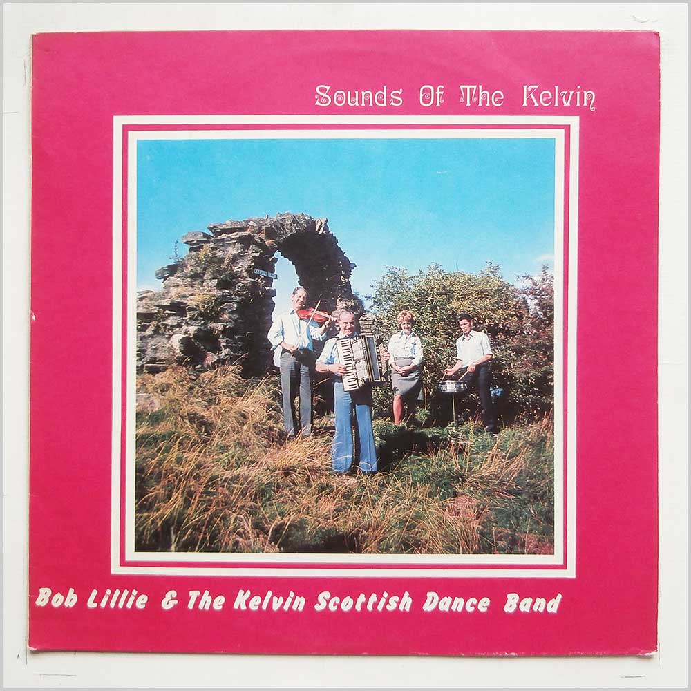 Bob Lillie and The Kelvin Scottish Dance Band - Sounds Of The Kelvin (BSLP 131 S)