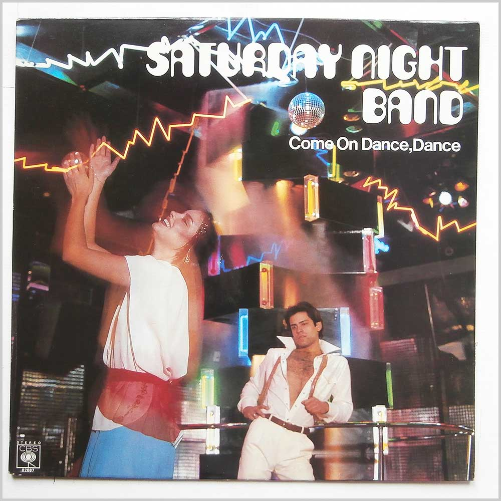 Saturday Night Band - Come On Dance, Dance (CBS  82887)