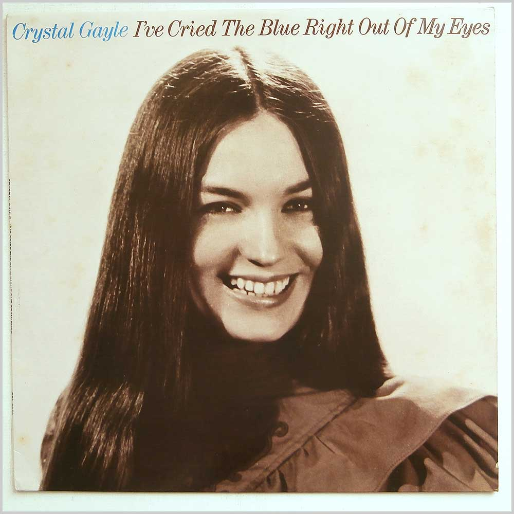 Crystal Gayle - I've Cried The Blue Right Out Of My Eyes (CDL 8059)
