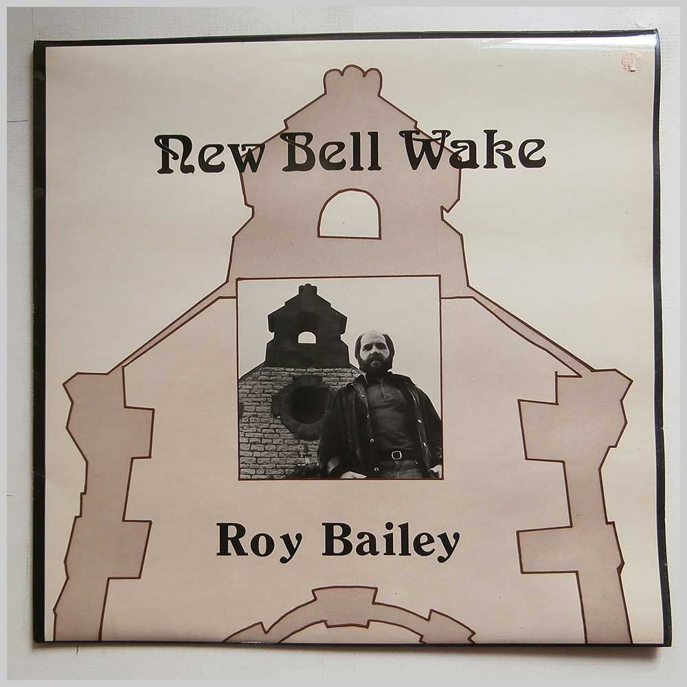 Roy Bailey - New Bell Wake (CF 262)