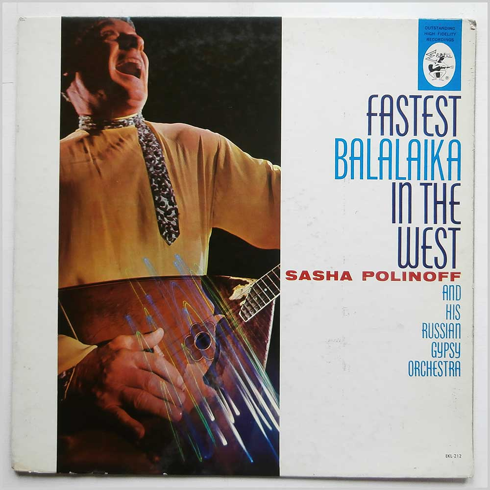Sasha Polinoff and His Russian Gypsy Orchestra - Fastest Balalaika In The West (EKL-212)