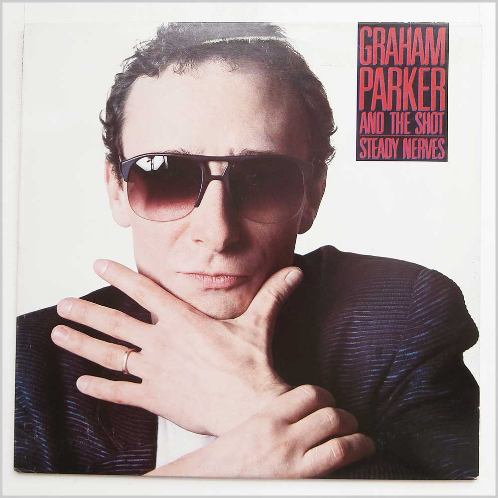 Graham Parker And The Shot - Steady Nerves (ELEKTRA 9 603388-1)