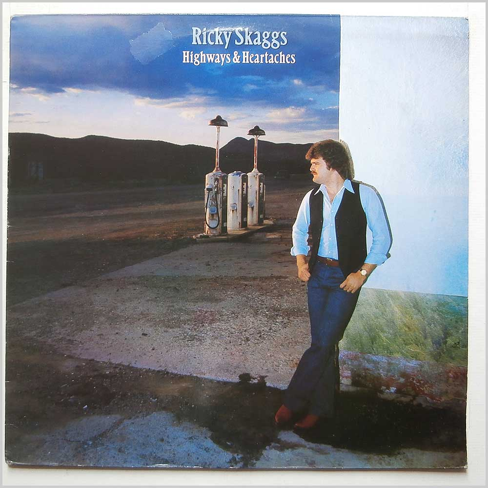 Ricky Skaggs - Highways And Heartaches (EPC 85715)