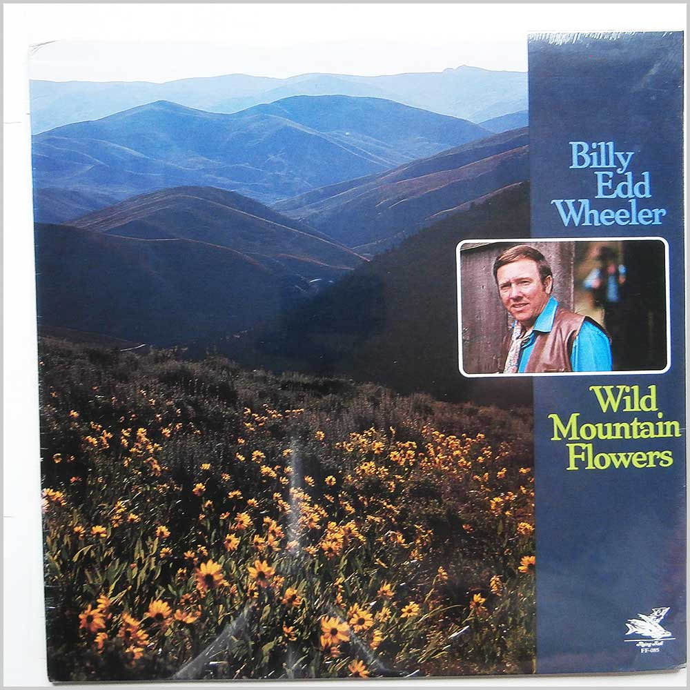 Billy Edd Wheeler - Wild Mountain Flowers (FF-085 )