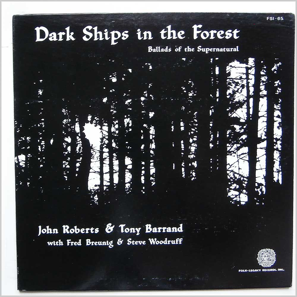 John Roberts and Tony Barrand - Dark Ships In The Forest: Ballads Of The Supernatural (FSI 65 )