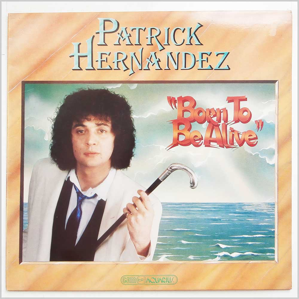 Patrick Hernandez - Born To Be Alive (GEMLP 104)