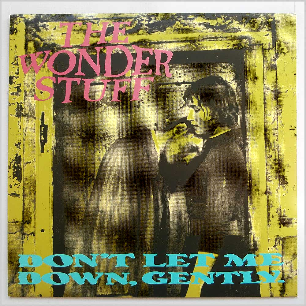 The Wonder Stuff - Don't Let Me Down Gently (GONEX 7)