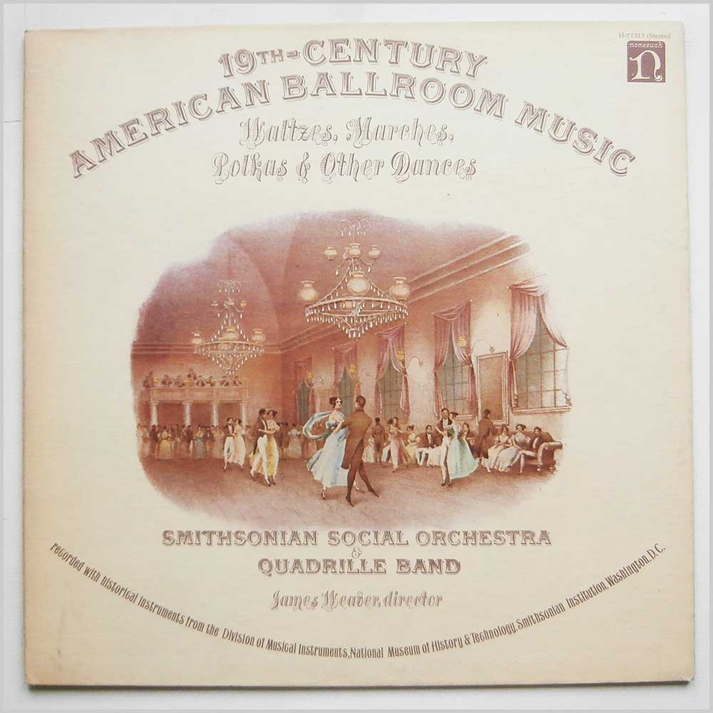 Smithsonian Social Orchestra and Quadrille Band - 19th Century American Ballroom Music: Waltzes, Marches, Polkas and Other Dances (H-71313)