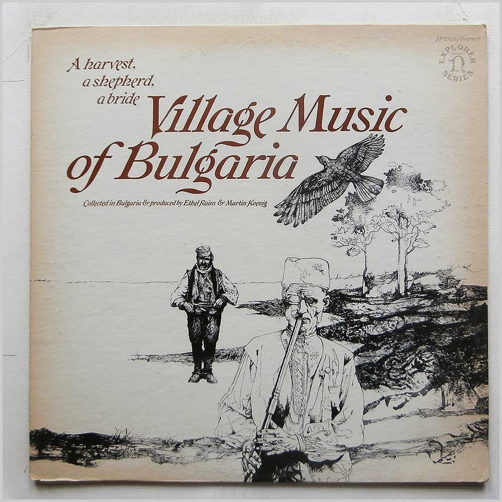 Ethel Raim and Martin Koenig - A Harvest, A Shepherd, A Bride: Village Music Of Bulgaria (H-72034)