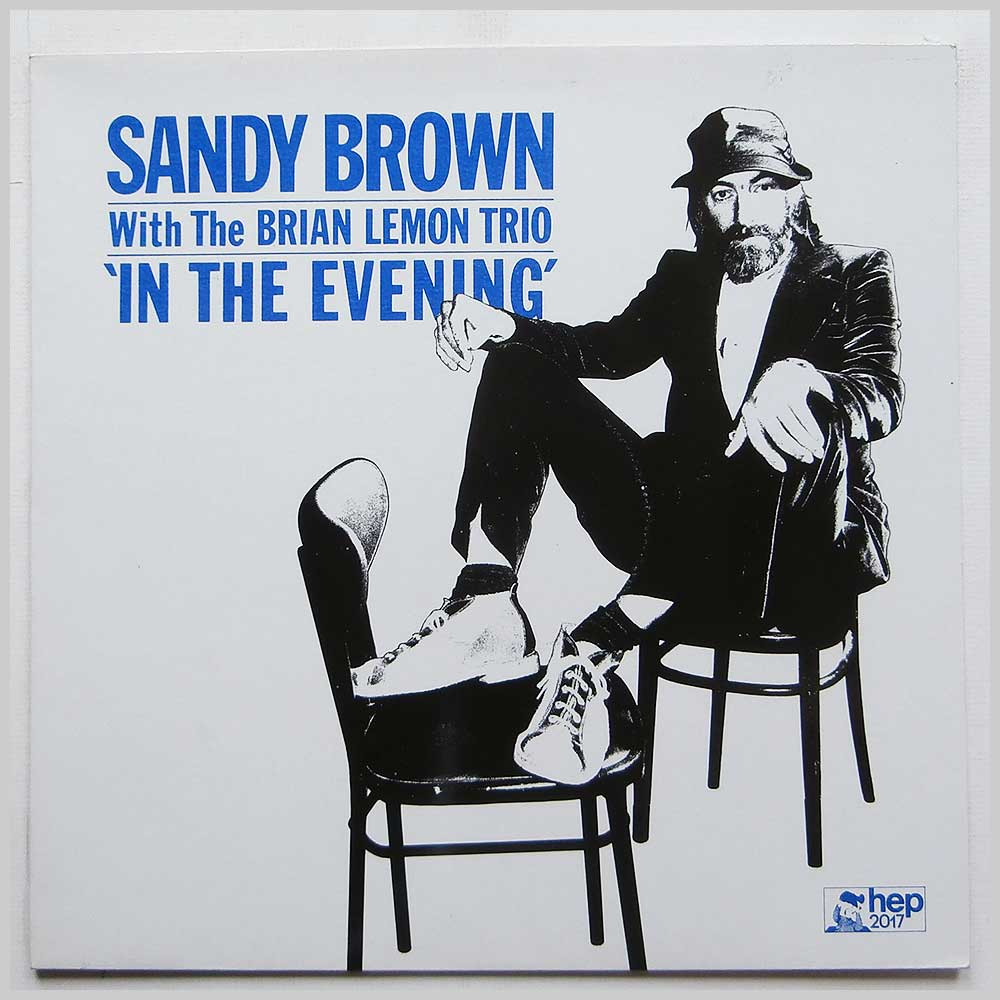 Sandy Brown with The Brian Lemon Trio - In The Evening (HEP 2017)