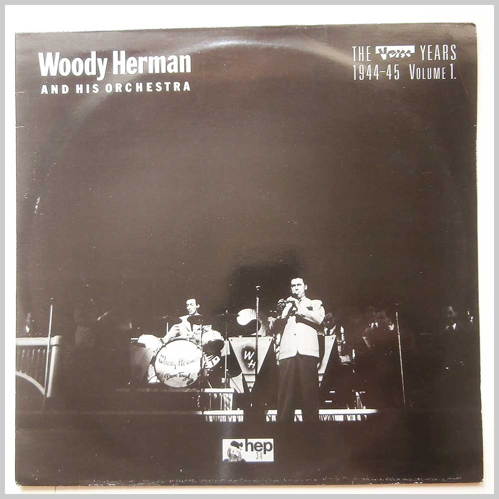 Woody Herman and His Orchestra - The V Disc Years 1944-45 Volume 1 (HEP 34)