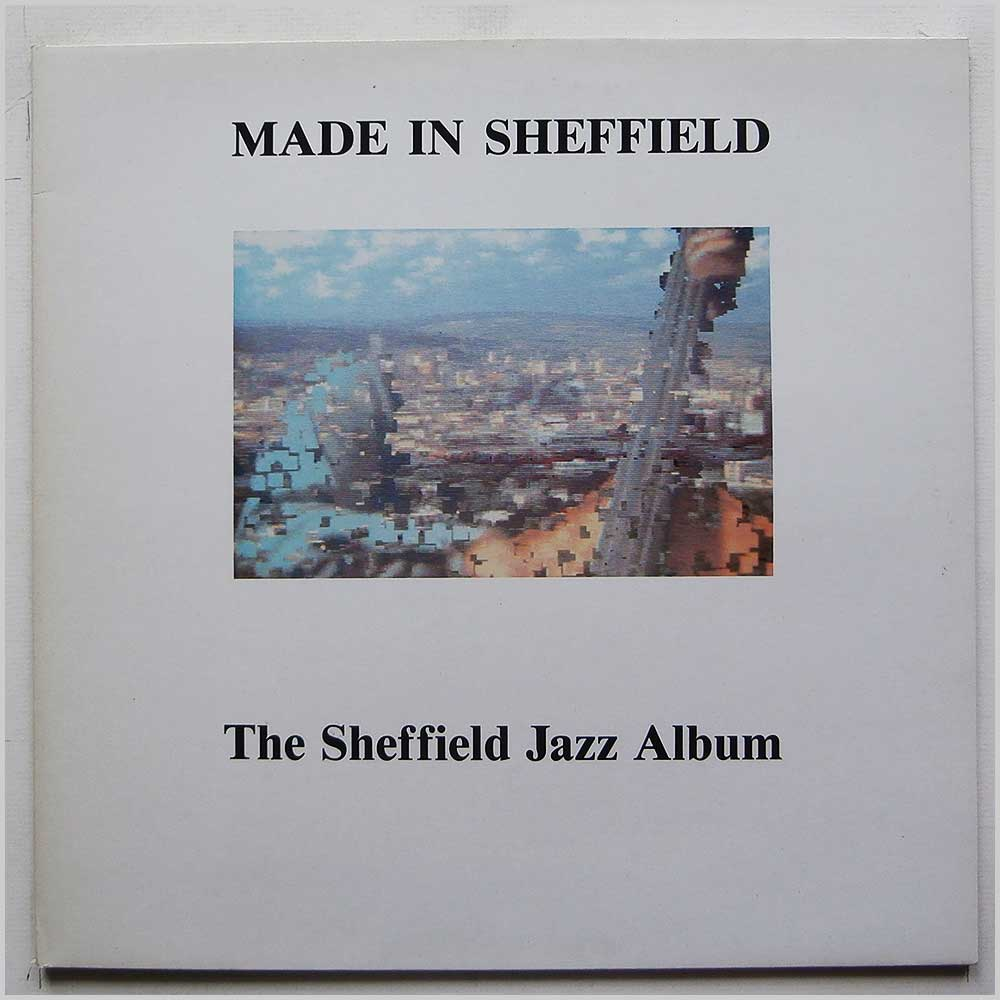 Various - Made In Sheffield: The Sheffield Jazz Album (H.J. 001)