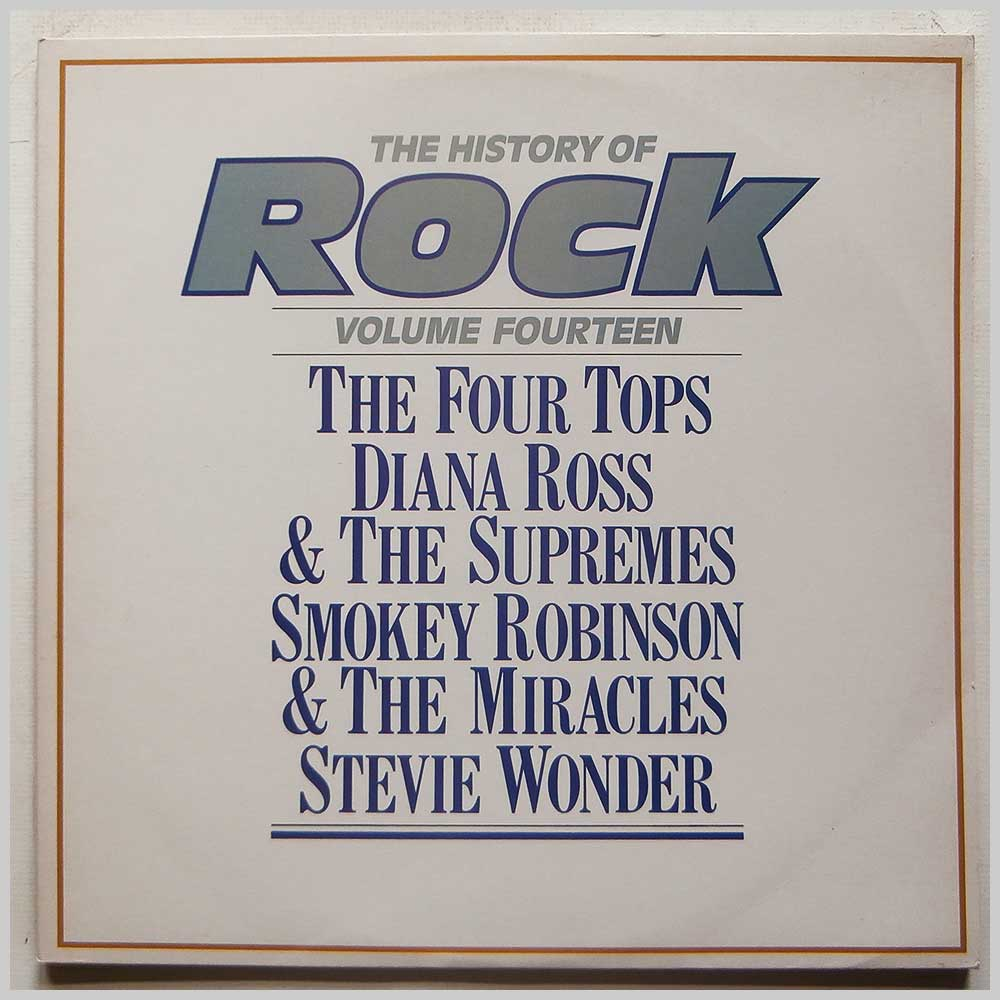 The Four Tops, Diana Ross And The Supremes, Smokey Robinson And The Miracles, Stevie Wonder - The History Of Rock Volume Fourteen (HRL 014)
