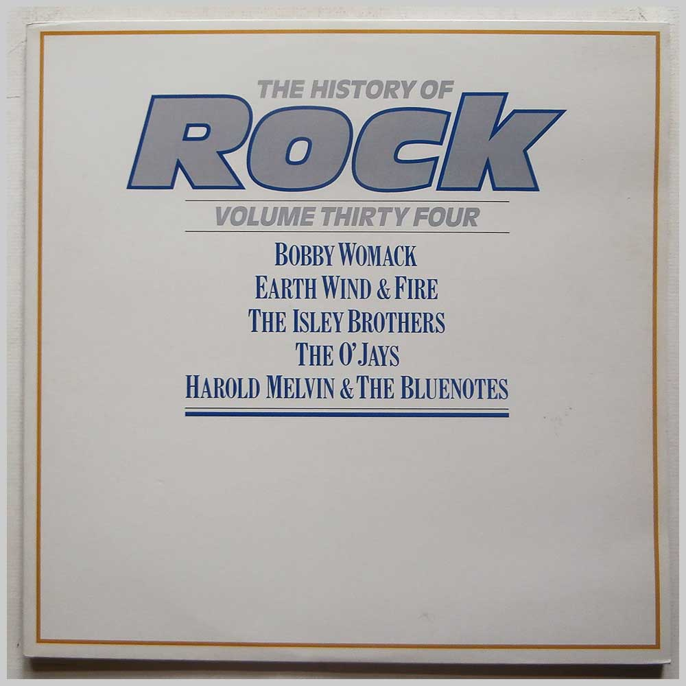 Bobby Womack, Earth Wind And Fire, The Isley Brothers, The O'Jays, Harold Melvin And The Bluenotes - The History Of Rock Volume Thirty Four (HRL 034)