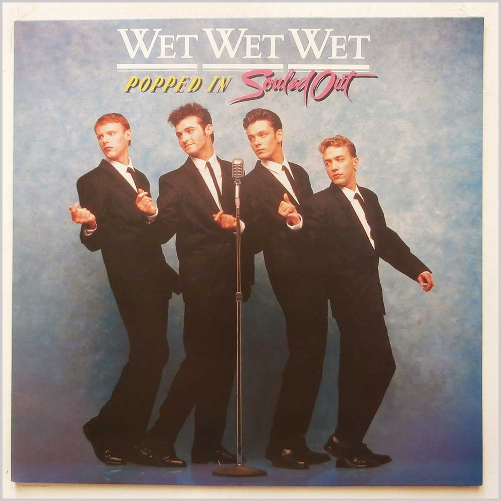 Wet Wet Wet - Popped In Souled Out (JWWWL 1)