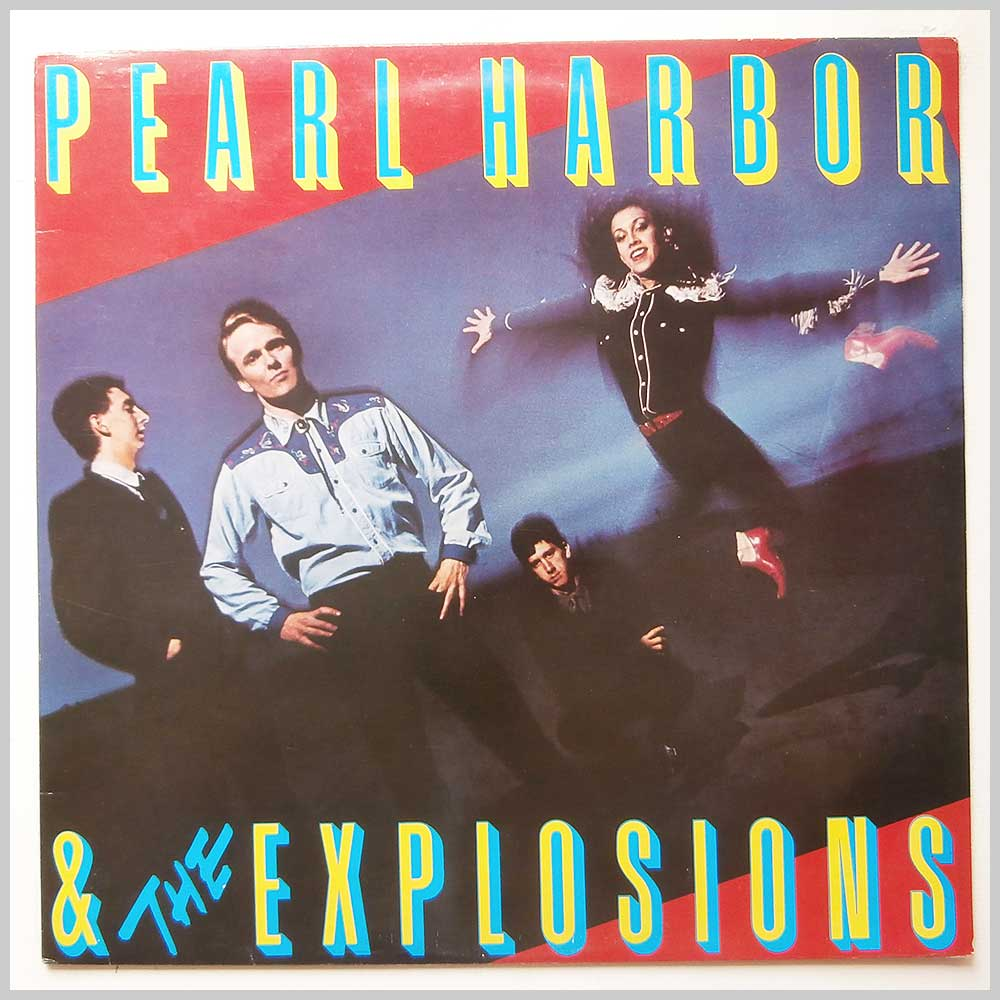 Pearl Harbour and The Explosions - Pearl Harbour And The Explosions (K56769)
