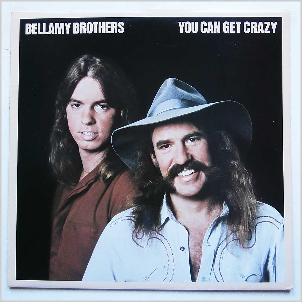 Bellamy Brothers - You Can Get Crazy (K56777)