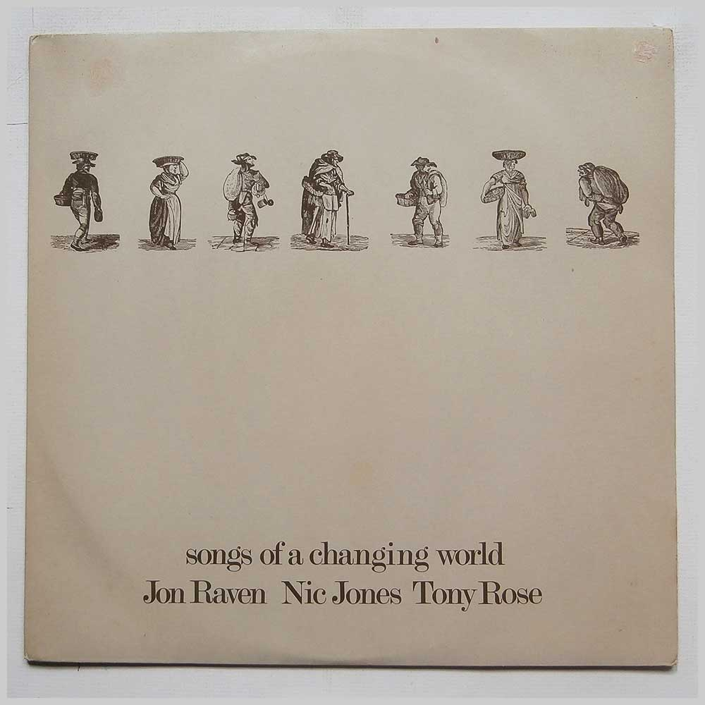 Jon Raven, Nic Jones, Tony Rose - Songs Of A Changing World (LER 2083)