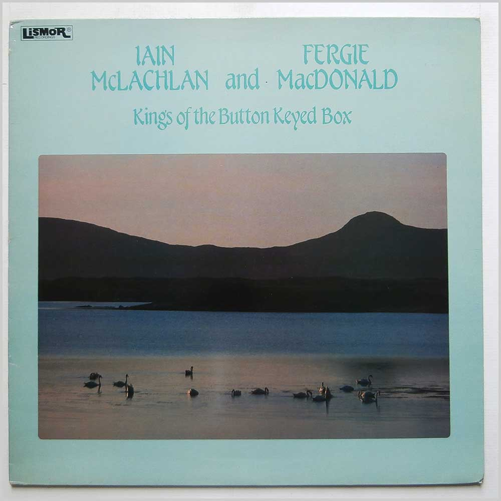 Iain McLachlan and Fergie Macdonald - Kings Of The Button Keyed Box (LILP 5160)