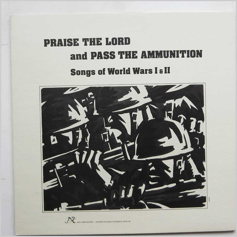 Various - Praise the Lord and Pass The Ammunition Songs of World War I and II (NW 222)
