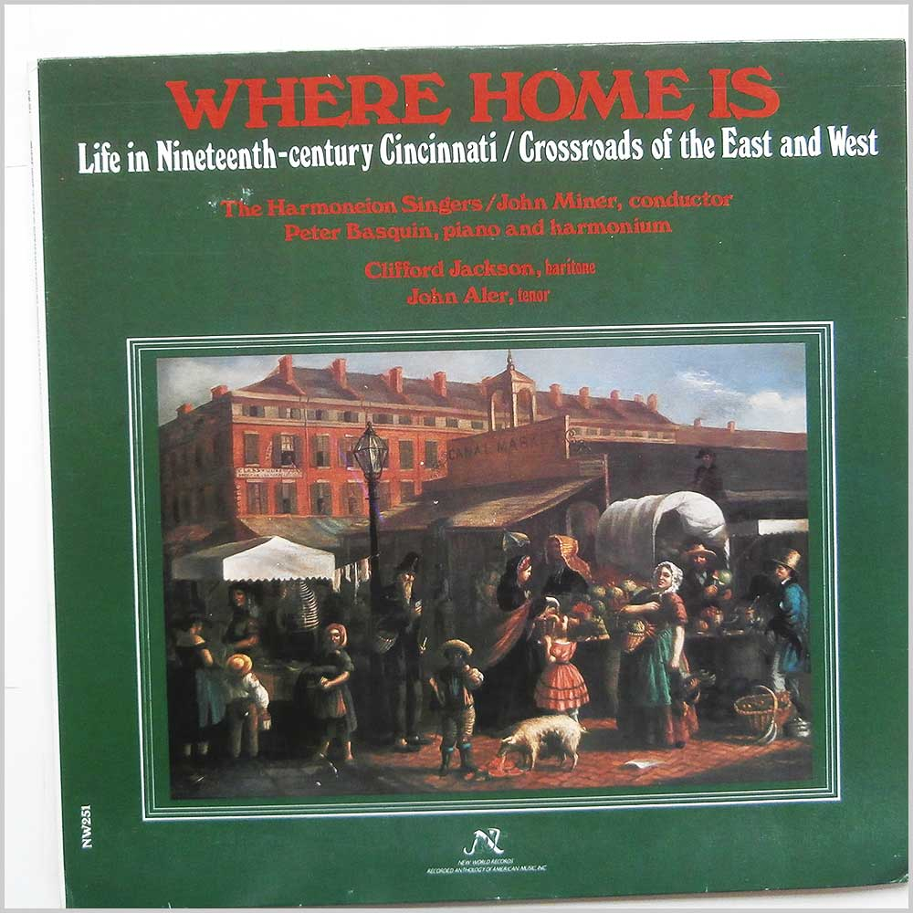 Various - Where Home Is: Life In Nineteenth-Century Cincinnati: Crossroads Of The East And West (NW 251)