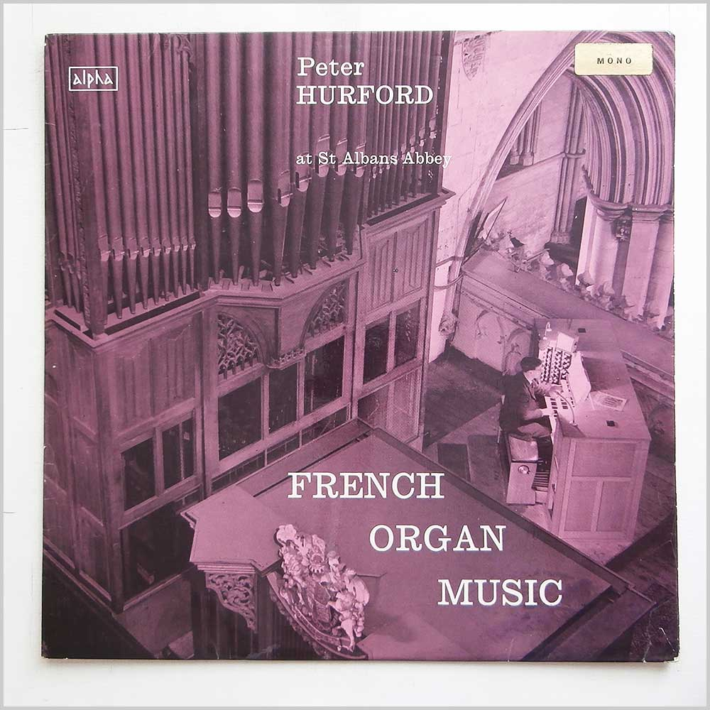 Peter Hurford - French Organ Music: Peter Hurford And The Organ of St Albans Abbey (PHA 3018)