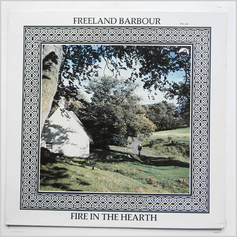 Freeland Barbour - Fire In The Hearth (REL 462)
