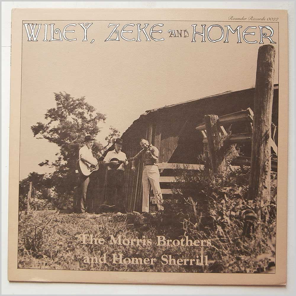 The Morris Brothers and Homer Sherrill - Wiley, Zeke And Homer (ROUNDER  0022)