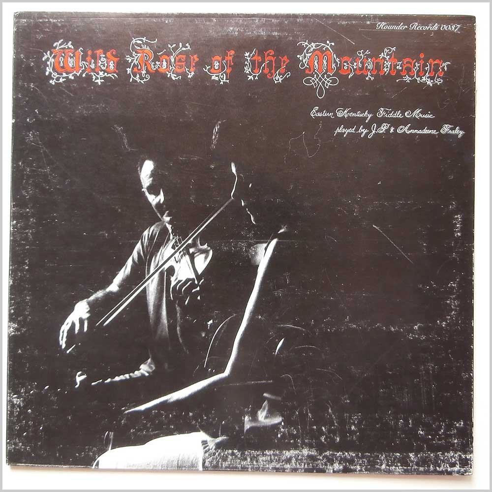 J. P. and Annadeene Fraley - Wild Rose Of The Mountain (ROUNDER  0037)