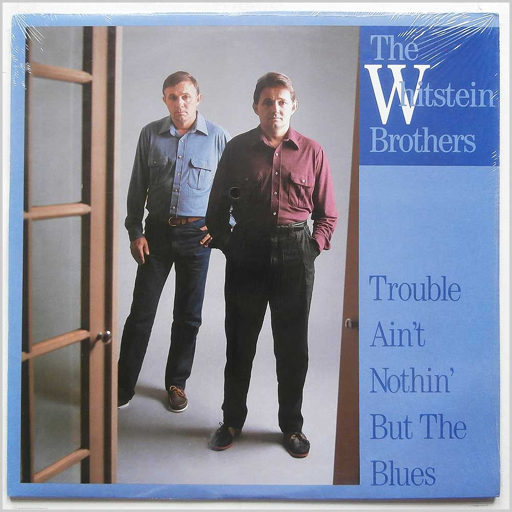 The Whitstein Brothers - Trouble Ain't Nothing But The Blues (ROUNDER 0229)