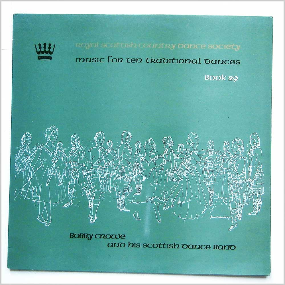 Bobby Crowe And His Scottish Dance Band - Music For Ten Traditional Dances Book 29 (RSCDS 4)