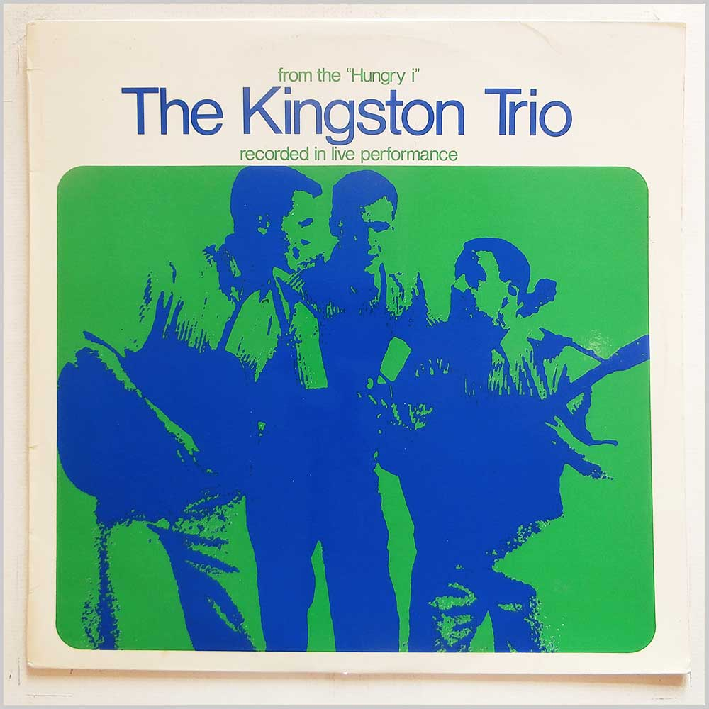 The Kingston Trio - From The Hungry I: The Kingston Trio Recorded in Live Performance (S/4358)