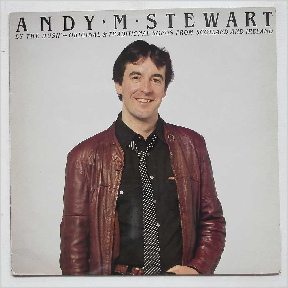 Andy M Stewart - By The Hush: Original and Traditional Songs From Scotland and Ireland (SHY 7018)