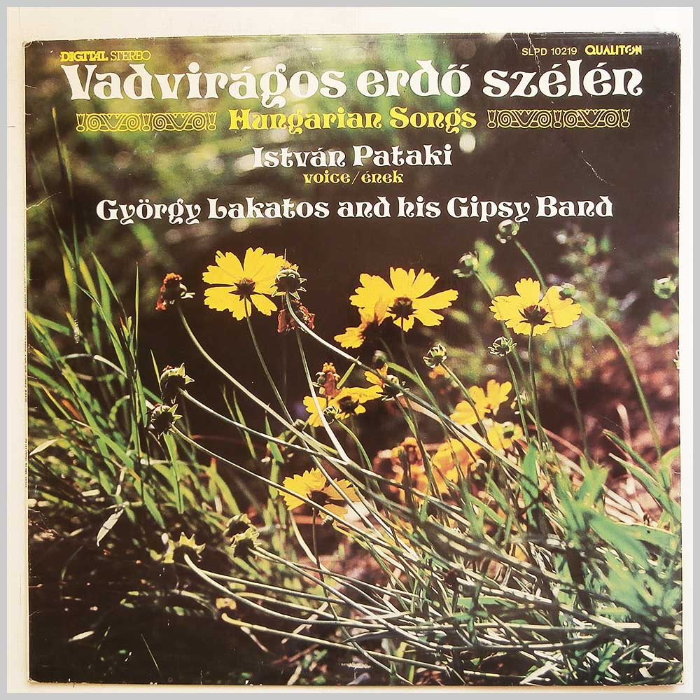 Istvan Pataki, Gyorgy Lakatos And His Gypsy Band - Vadviragos Erdo Szelen: Hungarian Songs (SLPD 10219)