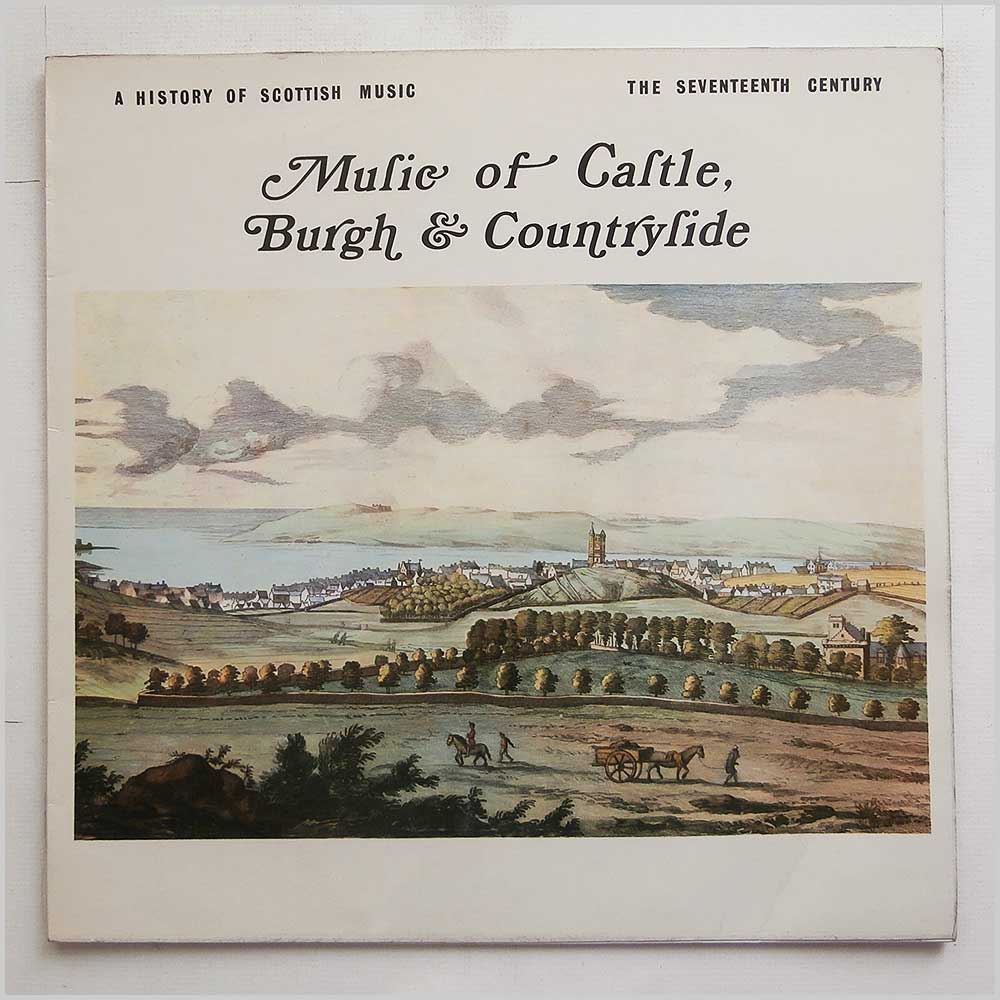 Patricia Clark - A History Of Scottish Music: Music of Castle Burgh and Countryside (SRSS 3)