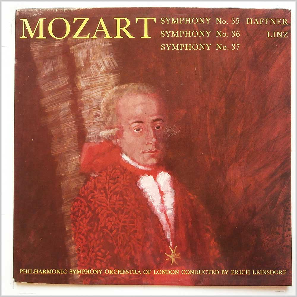 Erich Leinsdorf, Philharmonic Symphony Of London - Mozart: Symphonies Nos. 35, 36 and 37 (T 377)