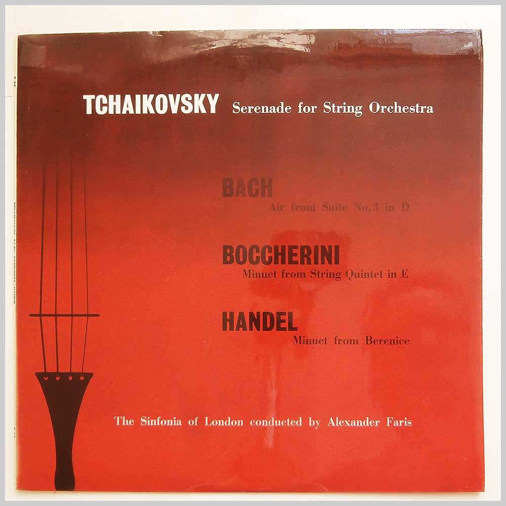 The Sinfonia Of London, Alexander Faris - Tchaikovsky: Serenade For String Orchestra, Bach: Air From Suite No. 3 In D, Boccherini: Minuet From String Quartet In E, Handel: Minuet From Berenice (T 37)
