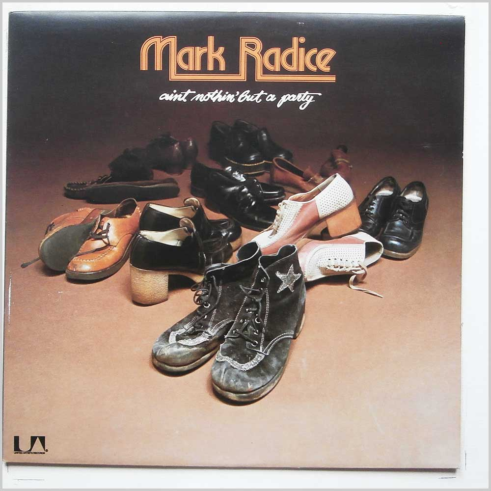 Mark Radice - Ain't Nothin' But a Party (UAS 29976)