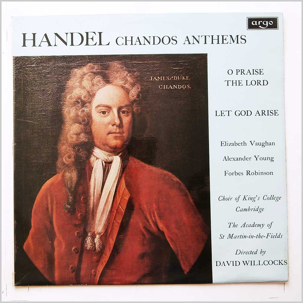 David Willcocks, Choir Of Kings College, Cambridge - Handel: Chandos Anthems (O Praise The Lord, Let God Arise) (ZRG 5490)